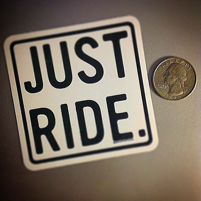"""JUST RIDE"" Vinyl Sticker 3 in sq."
