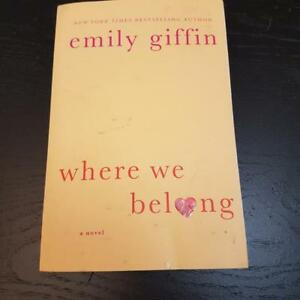 EMILY GIFFIN - WHERE WE BELONG