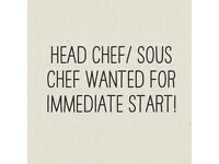 Experienced Head Chef/Sous Chef Immediate Start!