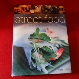 STREET FOOD: RECREATING THE WORLD'S MOST AUTHENTIC TASTES