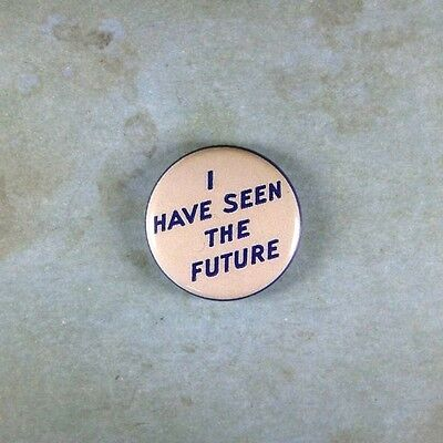"""Vintage Style  Repro Pinback Button  1""""  I have seen the Future World's Fair"""