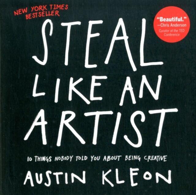Steal Like An Artist (Paperback), Kleon, Austin, 9780761169253