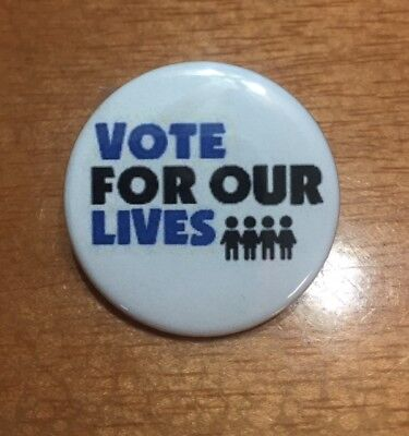 VOTE FOR OUR LIVES 1 1/2 inch Pin-Back Button SHIPS FREE