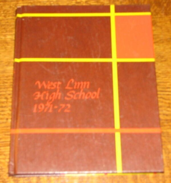 1972 Yearbook WEST LINN HIGH SCHOOL West Linn Oregon OR Ore