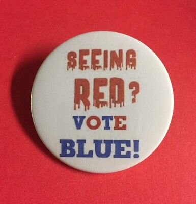 Democratic 1 1/2 inch Pin-Back Button SEEING RED? VOTE BLUE SHIPS FREE