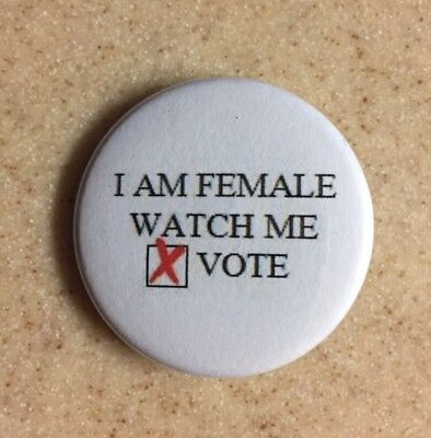 "Pro-Choice 1 1/2 in. Pinback Button ""I am female, watch me vote"" SHIPS FREE"