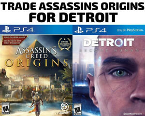 TRADE PS4 Assassins Origins for Detroit Become Human (or others)