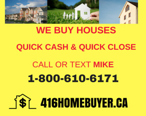 We buy houses - close quickly - will pay in cash!