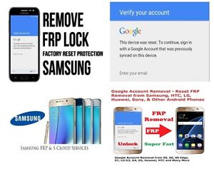 HAVE GOOGLE ACCOUNT REMOVED, FRP UNLOCK ON SAMSUNG LG HUAWEI HTC