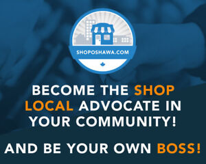 Become the Shop Local advocate in Oshawa, and be your own boss!