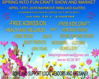 SPRING INTO FUN CRAFT SHOW AND MARKET!!!!