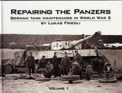 Repairing the Panzers: Volume 1: German Tank Maintenance in World...