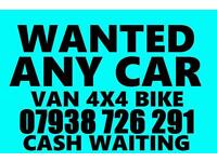 07938 726 291 WANTED CASH FOR CARS VANS SELL SCRAP MY CAR VAN FOR CASH