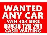 07938 726 291 WANTED CASH FOR CARS VANS SELL SCRAP MY CAR VAN FOR CASH