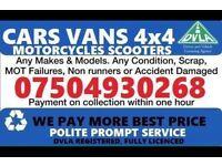 07504 930268 Cars vans motorcycle wanted scrap no mot cash today Wa