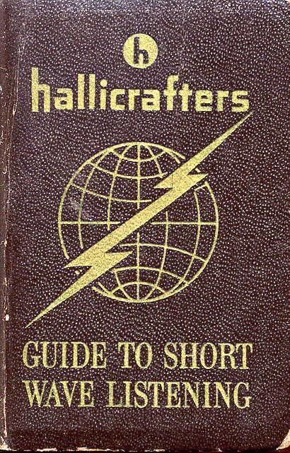 Hallicrafters Guide Short Wave Listening * Shortwave Radio *