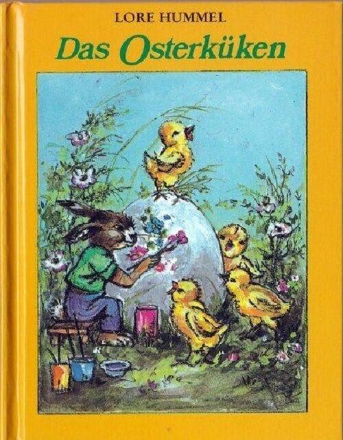 ❀ Lore Hummel - Das Osterküken - Bilderbuch Ostern Kinder Buch NEU
