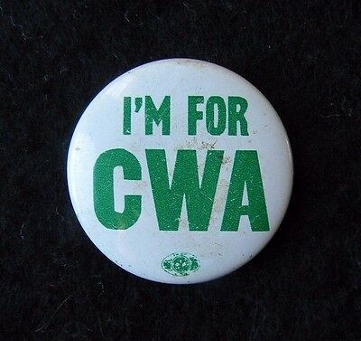 I'M FOR CWA   PIN