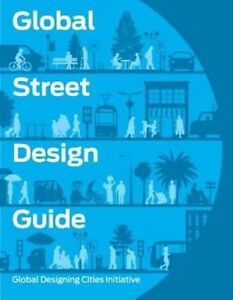 Global Street Design Guide Global Designing Cities Initiative by National - Norwich, United Kingdom - Global Street Design Guide Global Designing Cities Initiative by National - Norwich, United Kingdom