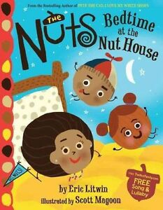 The Nuts: Bedtime at the Nut House by Eric Litwin (Hardback, 2014)