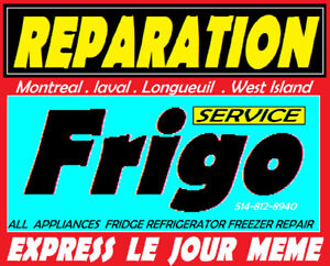 RÉPARATION Réfrigérateur & ajout freon 514-812-8940 frigo fridge