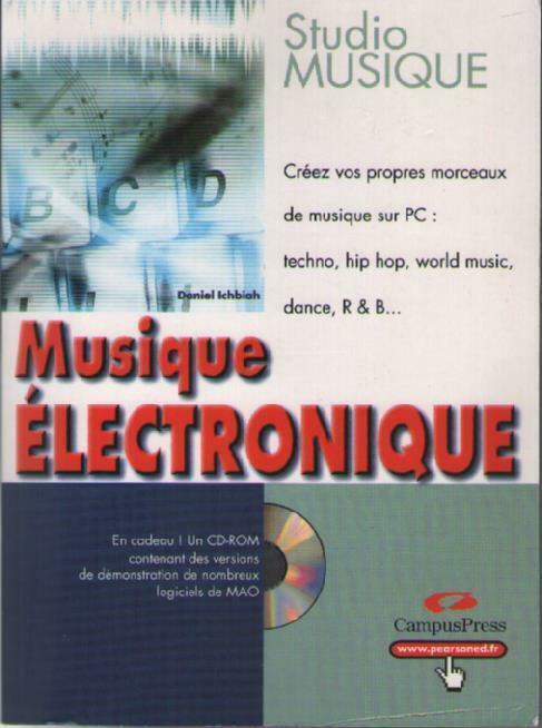 Livre + cd : musique électronique. créez morceaux musique sur pc. daniel ichbiah