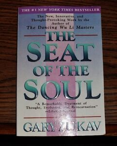 The SEAT of the SOUL - Gary Zukav, #1 Best Seller - NY Times