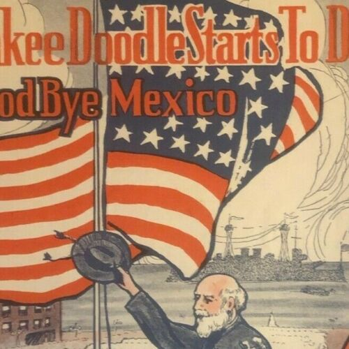 """Vintage WWI Sheet Music """"When Yankee Doodle Starts To Do - Good-Bye Mexico"""" Flag"""