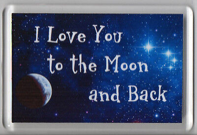 Acrylic Fridge Magnet Love You To The Moon and Back NEW