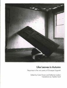 Like Leaves in Autumn: Responses to the War Poetry of Giuseppe Ungaretti by...