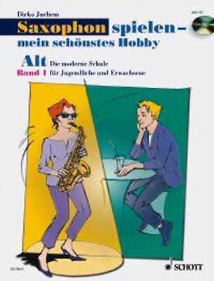 Juchem: Saxophon spielen mein schönstes Hobby, Schule 1 + CD! ALT-SAX (ED 9831)