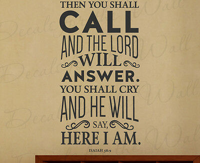 You Shall Call The Lord Will Answer Isaiah 58:9 Wall Art Vinyl Decal Quote T21