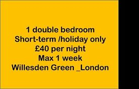Short term. 1 double bedroom £40 per night mx 2 people. Suits holidays. London ( Willesden)