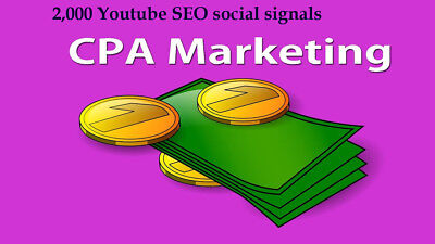 CPA Marketing youtube seo best package 2,000 social signals (Youtube Seo)