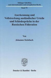 JOHANNES STEINBACH - ANERKENNUNG UND VOLLSTRECKUNG AUSLäNDISCHER URTEILE UND SC