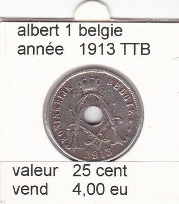 FB 1 )pieces de albert I  25 cent 1913 belgie