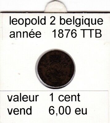 FB 3 )pieces de leopold 2   1 cent  1876  belgique