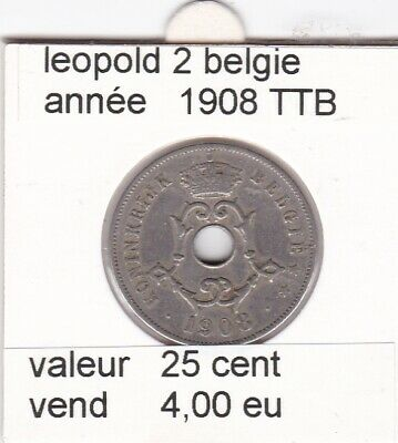 FB 3 )pieces de leopold 2   25 cent  1908  belgie