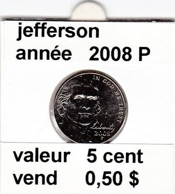 e3 )pieces de 5 cent jefferson   2008 P   voir description