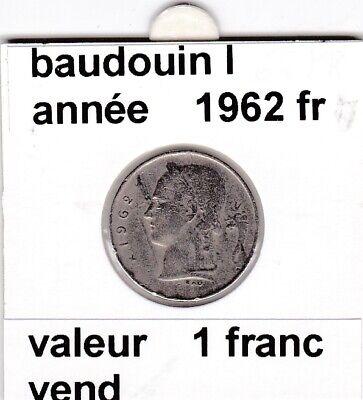 BF 3 )pieces de 1 francs  baudoui 1   1962  belgique  voir descrition