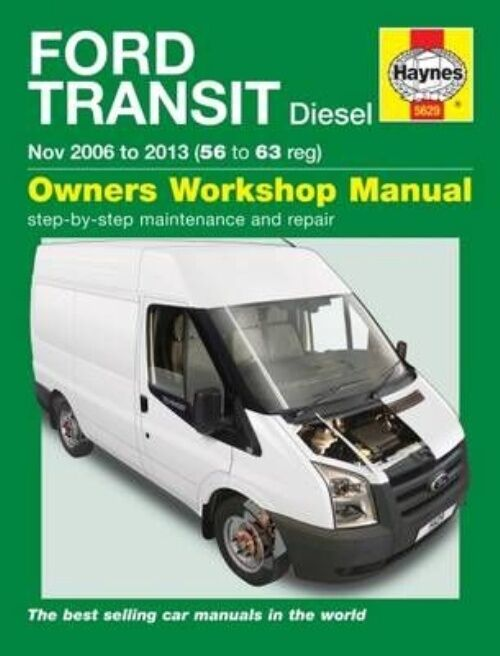 Haynes Manual 5629 Ford Transit 2.2 Tdci 2.4 Tdci Diesel Nov 2006 - 2013