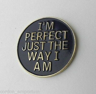 HUMOR NOVELTY I'M PERFECT FUNNY LAPEL PIN BADGE 1 INCH