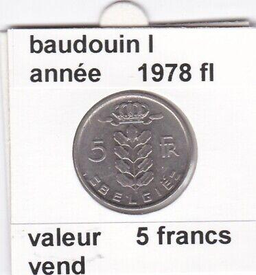 BF 1 )pieces de 5 francs baudouin I 1978 belgie