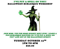 Halloween Burlesque Workshop - Tuesday Oct 13th - 7pm to 8pm!