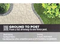 GROUND TO POST- block paving, fencing, patios, turfing & much more!