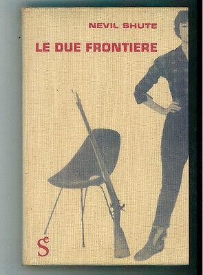 SHUTE NEVIL LE DUE FRONTIERE SUGAR 1959 I° EDIZ.
