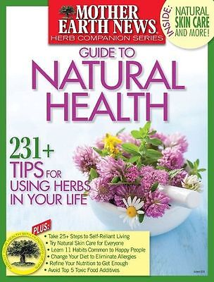 Mother Earth News Guide To Natural Health Using Herbs  Summer 2016 New Unread