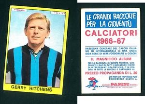 Gerry-Hitchens-Atalanta-ITALIA-Calcio-ed-PANINI-ORIGINALE-1966-67-Nuovo-di-zecca