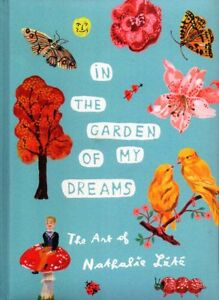 IN THE GARDEN OF MY DREAMS ART OF NATHALIE LETE SAVE $38