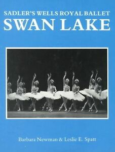 "Sadler's Wells Royal Ballet: ""Swan Lake"",Spatt, Leslie E., Newman, Barbara,New B"